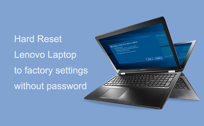 2 Ways to Hard Reset Lenovo Laptop to factory settings