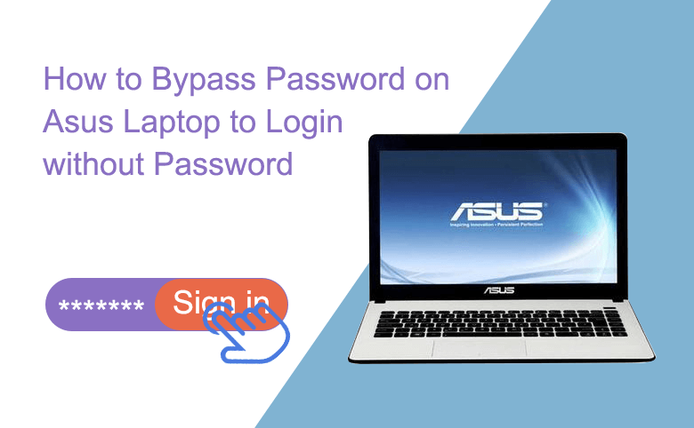 How to Bypass Password on Asus Laptop to Login without Password