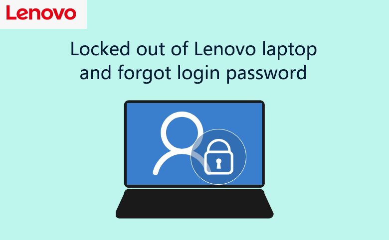 Locked out of Lenovo laptop and forgot login password