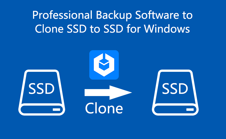 Professional Backup Software to Clone SSD to larger SSD for
