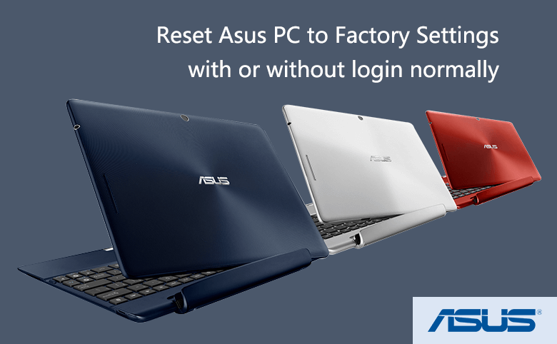 Reset Asus PC to Factory Settings with or without login normally