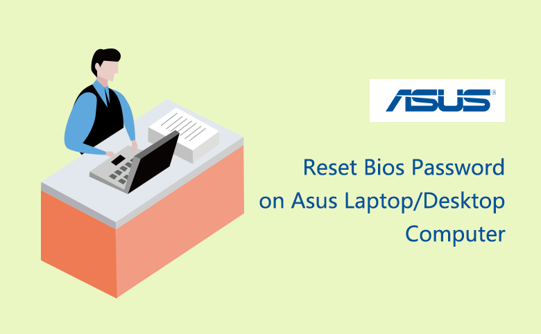 Reset BIOS Password on Asus Laptop/Desktop Computer