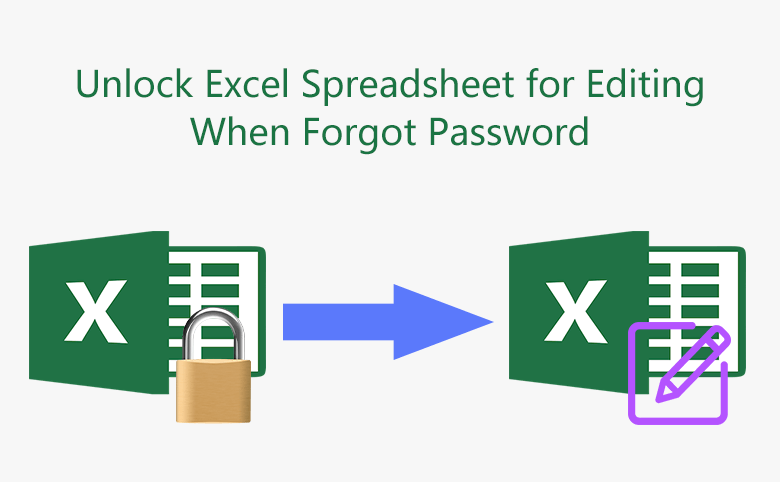 3 Ways To Unlock Excel Spreadsheet For Editing When Forgot