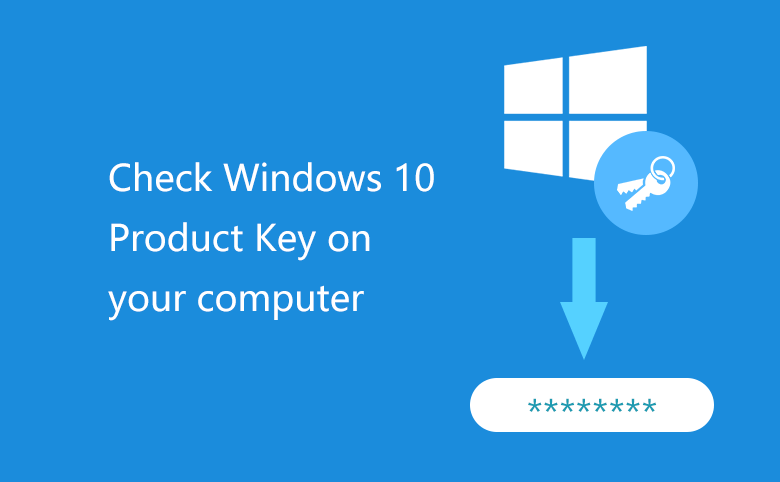 How to Check Windows 10 Product Key on Your computer