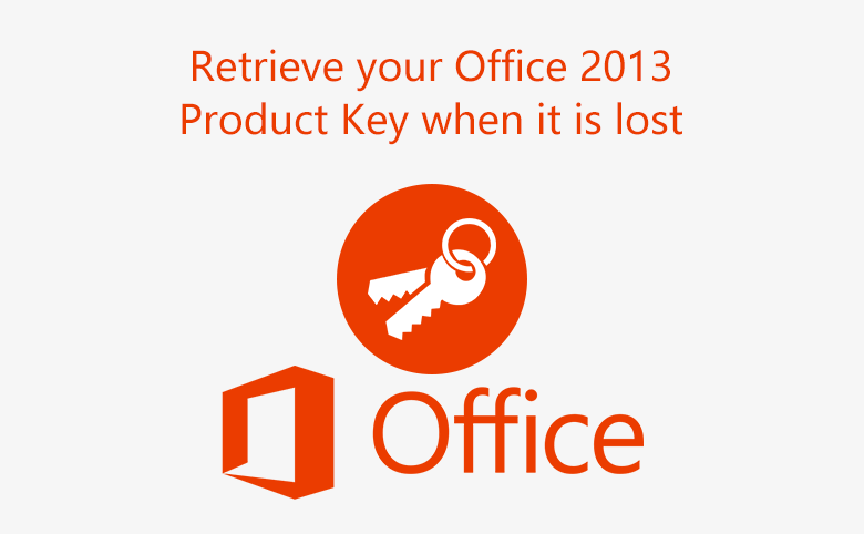 How to retrieve your Office 2013 Product Key when it is lost