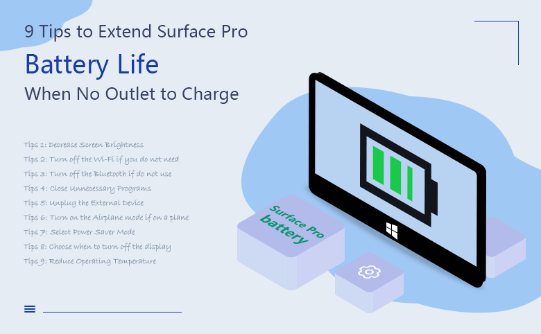 9 Tips To Extend Surface Pro Battery Life When No Outlet To Charge
